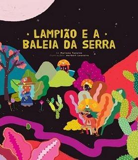 Lampião e a Baleia da Serra Mariana Tavares