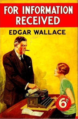 For Information Received Edgar Wallace
