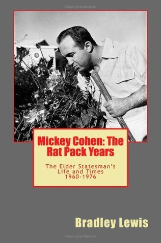 Mickey Cohen: The Gangster Squad and The Mob  by  Bradley Lewis