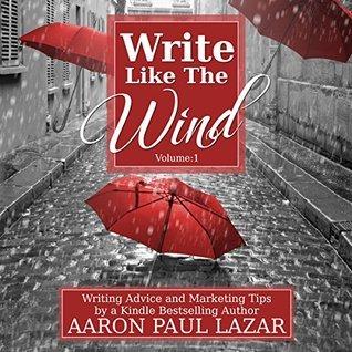 Write Like the Wind, # 1 Aaron Paul Lazar