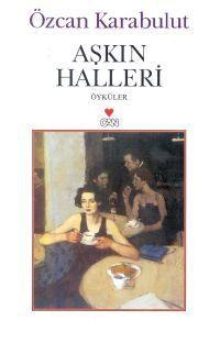 Aşkın Halleri  by  Özcan Karabulut