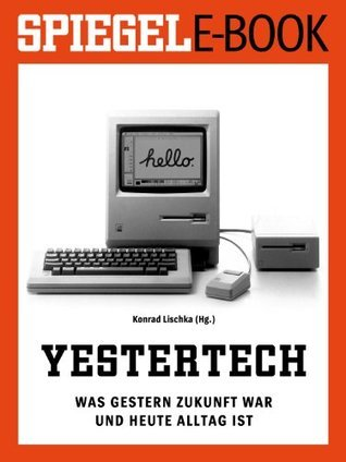 SPIEGEL E-Book: Yestertech  by  Konrad Lischka