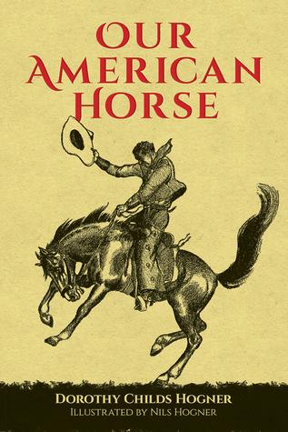 Our American Horse Dorothy Childs Hogner