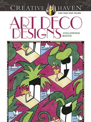 Creative Haven Art Deco Designs Coloring Book  by  Carol Schmidt