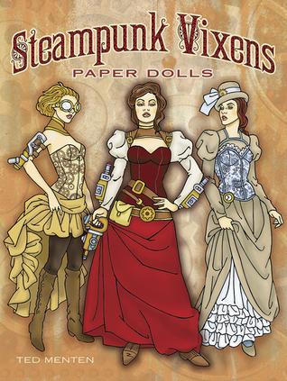 Steampunk Vixens Paper Dolls Ted Menten
