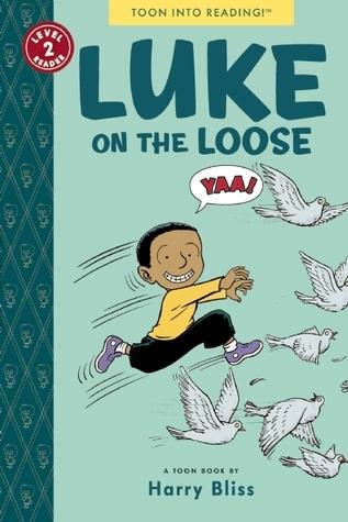 Luke on the Loose: TOON Level 2 Harry Bliss