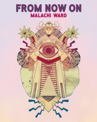 From Now On: Short Comic Tales of The Fantastic Malachi Ward