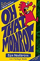 Oh That Monroe  by  Sam  Henderson