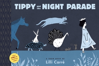 Tippy and the Night Parade: TOON Level 1 Lilli Carré