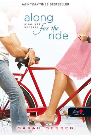 Along for the Ride - Álom két keréken Sarah Dessen