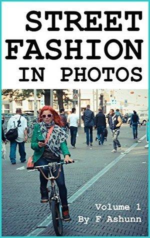 Street Fashion in Photos Volume 1 F Ashunn