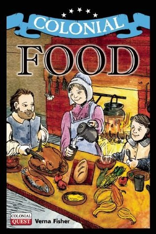 Colonial Food  by  Verna Fisher