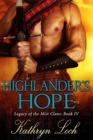 Highlanders Hope: A Special Christmas Novel (Legacy of the Mist Clans, #4)  by  Kathryn Loch