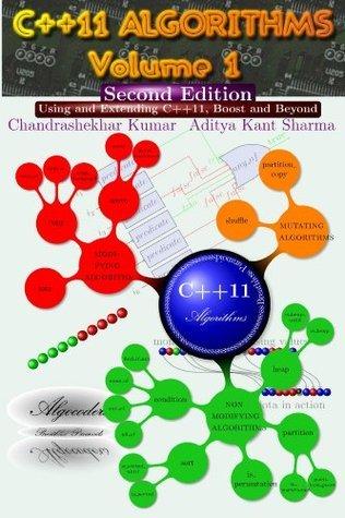 C++11 Algorithms Volume 1(Second Edition): Using and Extending C++11, Boost and Beyond (Algocoders) Aditya Sharma