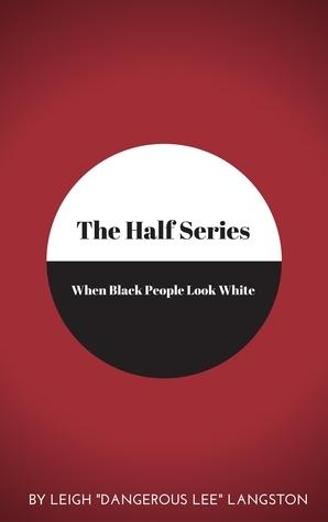 The Half Series: When Black People Look White Dangerous Lee