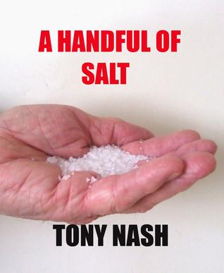 A Handful of Salt  by  Tony Nash