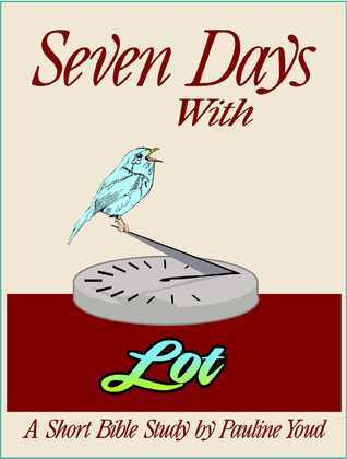 Seven Days with Lot  by  Pauline Youd