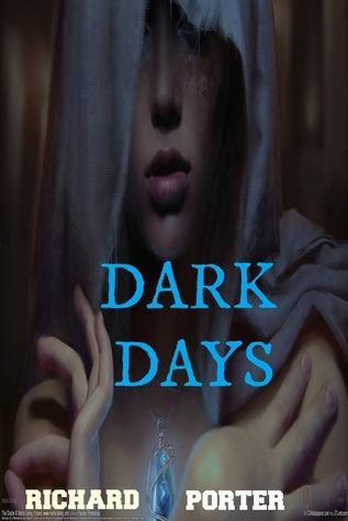 Dark Days  by  Richard Porter