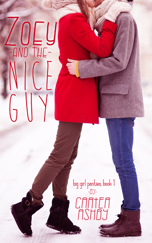 Zoey And The Nice Guy (Big Girl Panties, #1)  by  Carter Ashby