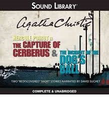 The Capture of Cerberus & the Incident of the Dogs Ball  by  Agatha Christie