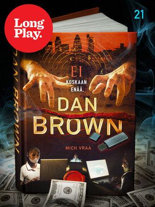 Ei koskaan enää, Dan Brown Mich Vraa