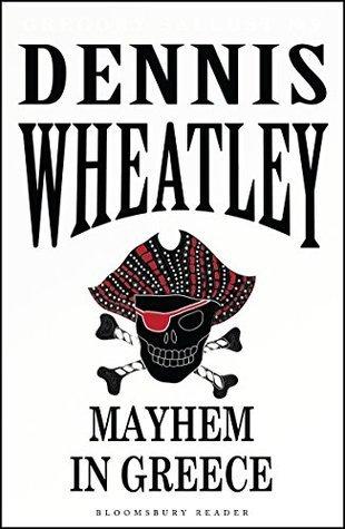Mayhem in Greece Dennis Wheatley