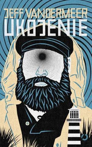 Ukojenie (Southern Reach #3) Jeff VanderMeer