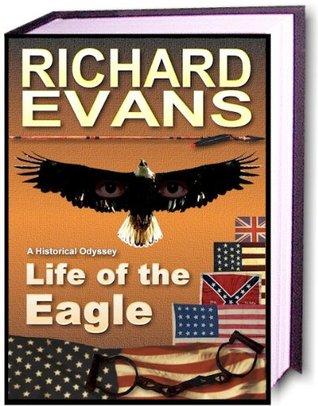 Life of the Eagle Richard L. Evans