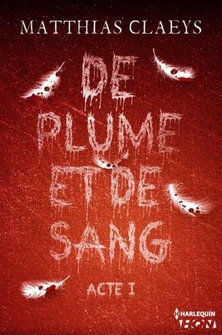 De plume et de sang - Acte I  by  Matthias Claeys