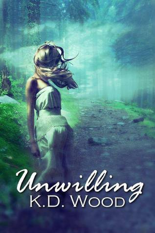 Unwilling  by  K.D. Wood