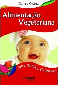 Alimentação vegetariana para bebés e crianças Gabriela Oliveira