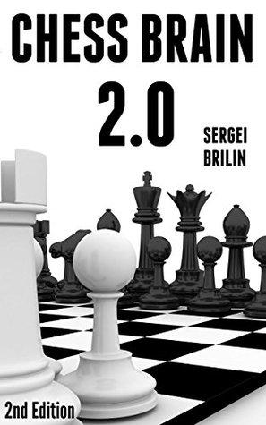 Chess Brain 2.0: How to Improve Your Chess Vision Sergei Brilin