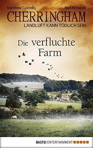 Die verfluchte Farm (Cherringham, #6)  by  Matthew Costello