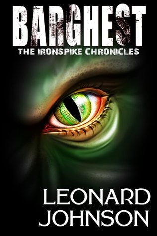 Barghest (The Ironspike Chronicles Book 1)  by  Mr. Leonard H Johnson Jr.
