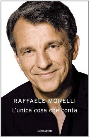 Lunica cosa che conta Raffaele Morelli