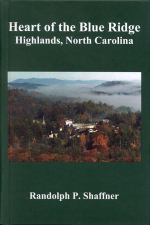 Heart of the Blue Ridge: Highlands, North Carolina Randolph P. Shaffner