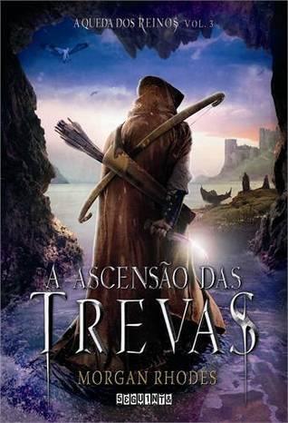 A Ascensão das Trevas (Falling Kingdoms, #3) Morgan Rhodes