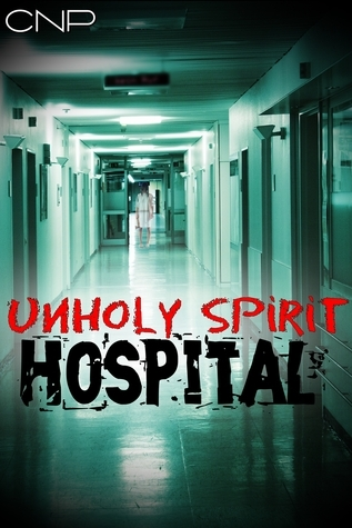 Unholy Spirit Hospital  by  CNP
