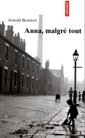 Anna, malgré tout Arnold Bennett