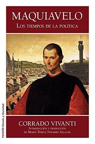 Maquiavelo: Los tiempos de la política  by  Corrado Vivanti