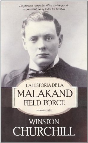 La historia de la Malakand Field Force (Historia  by  Winston S. Churchill