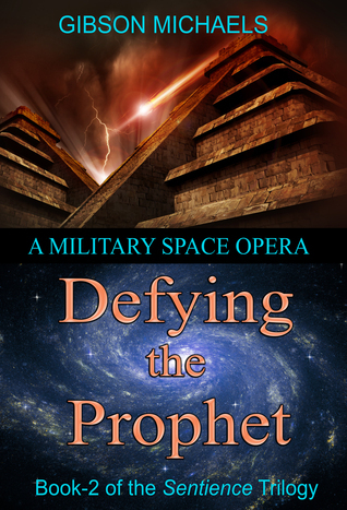 Defying the Prophet (Sentience, #2)  by  Gibson Michaels