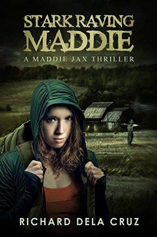 Stark Raving Maddie: A Maddie Jax Thriller Richard Dela Cruz