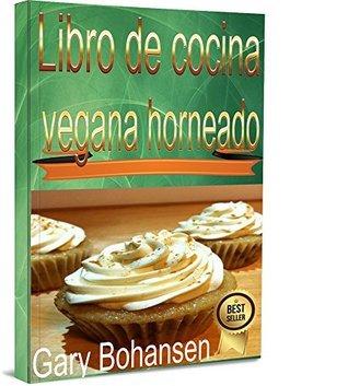 Libro de cocina vegana horneado Gary Bohansen