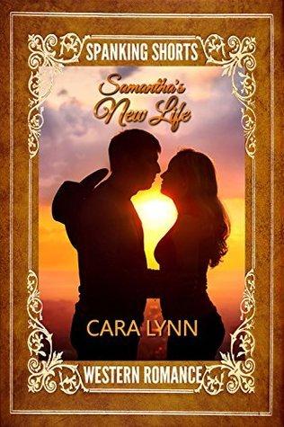 Samanthas New Life  by  Cara Lynn