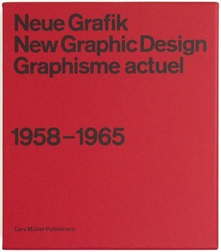 Neue Grafik/New Graphic Design/Graphisme actuel: 1958–1965  by  Josef Müller-Brockmann