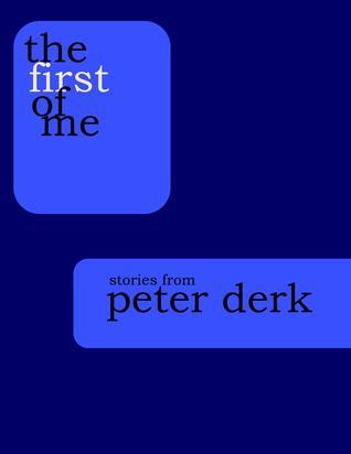 The First of Me Peter Derk