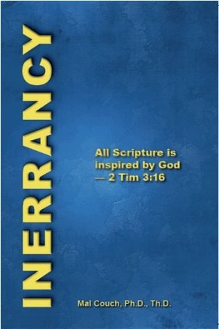Inerrancy: All Scripture is God-breathed Mal Couch