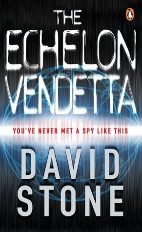 The Echelon Vendetta (Agent Micah Dalton, #1) David NMI Stone