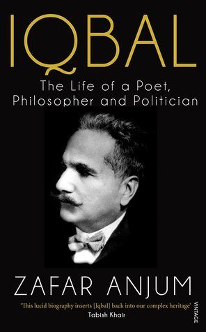 Iqbal: The Life of a Poet Philosopher and Politician  by  Zafar Anjum